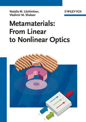 Metamaterials: From Linear to Nonlinear Optics (3527408932) cover image