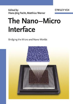 The <span class='search-highlight'>Nano</span>-Micro Interface: Bridging the Micro and <span class='search-highlight'>Nano</span> Worlds