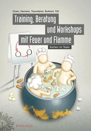 Training, Beratung und Workshops mit Feuer und Flamme: Kochen im Team