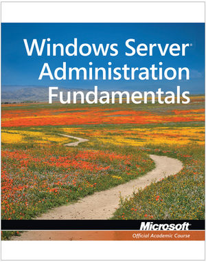 98-365 Windows Server Administration Fundamentals (EHEP001832) cover image