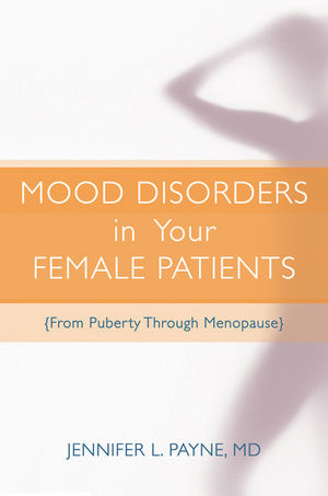 Mood Disorders in Your Female Patients: From Puberty Through Menopause