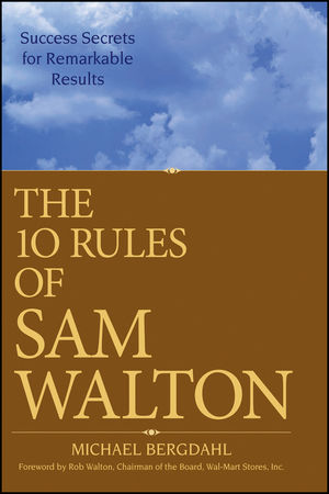 The 10 Rules of Sam Walton: Success Secrets for Remarkable Results (0470126833) cover image