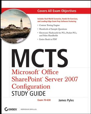 MCTS Microsoft Office SharePoint Server 2007 Configuration Study Guide: Exam 70-630