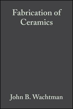 Fabrication of Ceramics, Volume 14, Issue 11/12