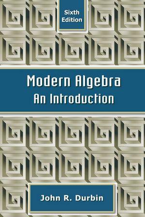 Modern Algebra: An Introduction, 6th Edition