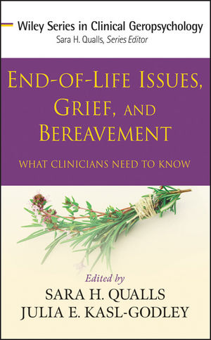 End-of-Life Issues, Grief, and Bereavement: What Clinicians Need to Know