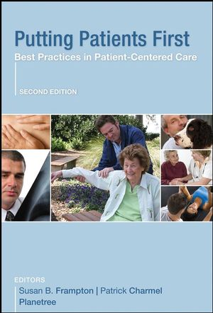 Putting Patients First: Best Practices in Patient-Centered Care, 2nd Edition (0470450533) cover image