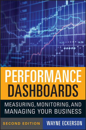 Book Cover Image for Performance Dashboards: Measuring, Monitoring, and Managing Your Business, 2nd Edition