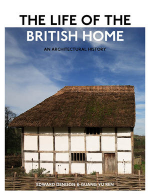 The Life of the British Home: An Architectural History (0470683333) cover image