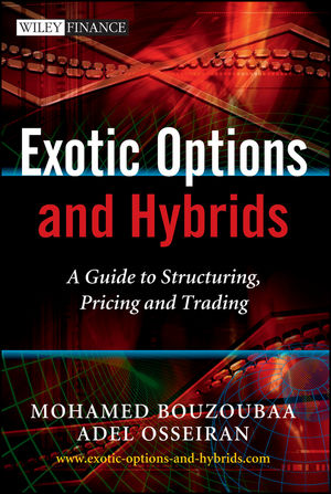 Exotic Options and Hybrids: A Guide to Structuring, Pricing and Trading (0470688033) cover image