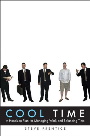 Cool Time: A Hands-on Plan for�Managing Work and Balancing Time (0470836733) cover image
