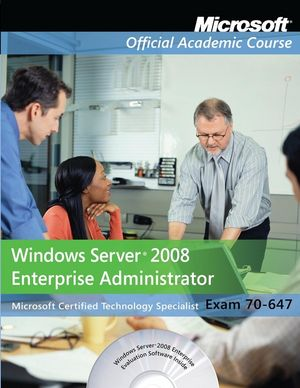 Exam 70-647: Windows Server 2008 Enterprise Administrator with Lab Manual Set