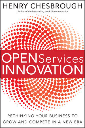 Open Services Innovation: Rethinking Your Business to Grow and Compete in a New Era (0470949333) cover image