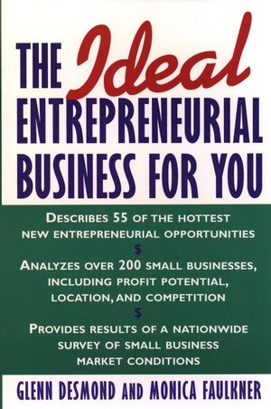 The Ideal Entrepreneurial Business for You  (0471118133) cover image