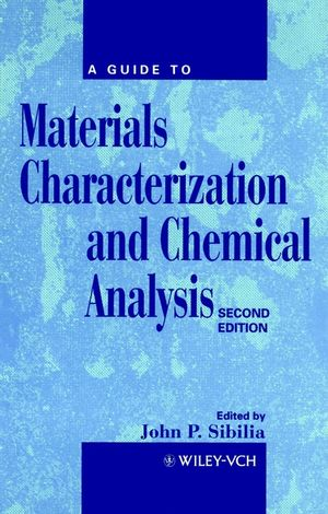 A Guide to Materials Characterization and Chemical Analysis, 2nd Edition