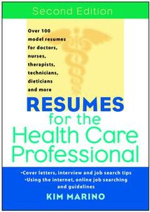 Resumes for the Health Care Professional, 2nd Edition (0471380733) cover image