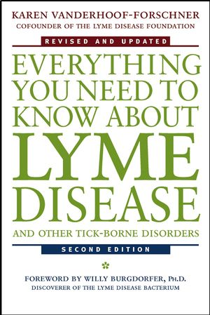 Everything You Need to Know About Lyme Disease and Other Tick-Borne Disorders, 2nd Edition