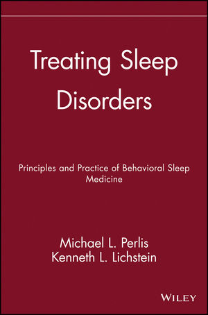 Treating Sleep Disorders: Principles and Practice of Behavioral Sleep Medicine