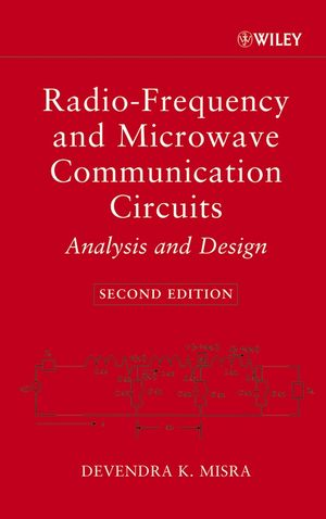 Radio-Frequency and Microwave Communication Circuits: Analysis and Design, 2nd Edition
