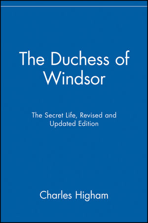 The Duchess of Windsor: The Secret Life, Revised and Updated Edition