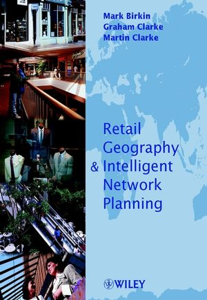Retail Geography and Intelligent Network Planning  (0471498033) cover image