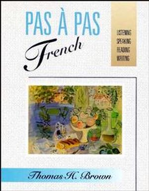 Pas à Pas French: Listening, Speaking, Reading, Writing (0471617733) cover image