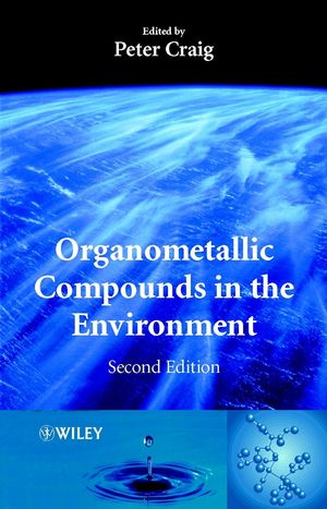 Organometallic Compounds in the Environment, 2nd Edition