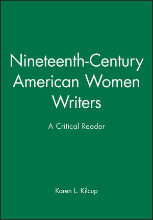 Nineteenth-Century American Women Writers: A Critical Reader (0631200533) cover image