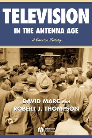 Television in the Antenna Age: A Concise History (0631215433) cover image