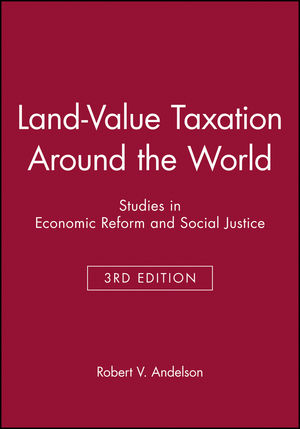 Land-Value Taxation Around the World: Studies in Economic Reform and Social Justice, 3rd Edition (0631226133) cover image