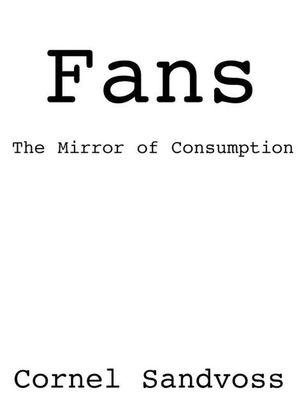 Fans: The Mirror of Consumption (0745629733) cover image