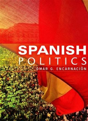 Spanish Politics: Democracy after Dictatorship (0745639933) cover image