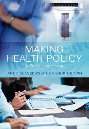 Making Health Policy: A Critical Introduction (0745641733) cover image