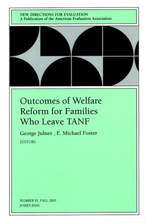Outcomes of Welfare Reform for Families Who Leave TANF: New Directions for Evaluation, Number 91
