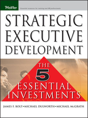 Strategic Executive Development: The Five Essential Investments