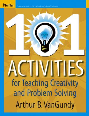 101 Activities for Teaching Creativity and Problem Solving (0787976733) cover image