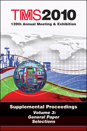 TMS 2010 139th Annual Meeting and Exhibition, Supplemental Proceedings, Volume 3, General Paper Selections (0873397533) cover image
