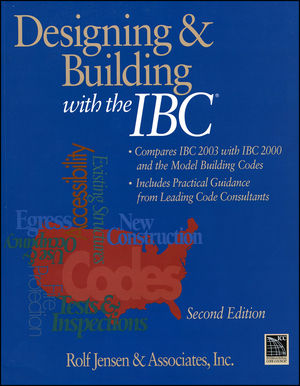 Designing and Building with the IBC: Compares IBC 2003 with IBC 2000 and the Model Building Codes, 2nd Edition