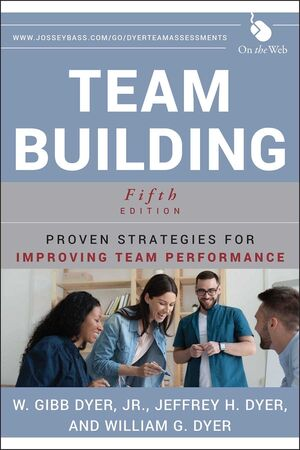 Team Building: Proven Strategies for Improving Team Performance, 5th Edition