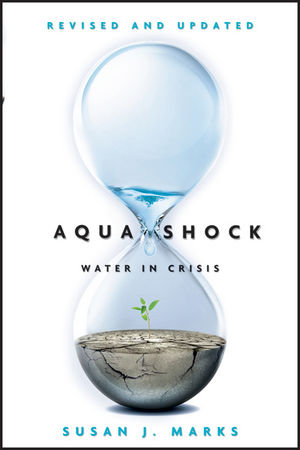 Aqua Shock: Water in Crisis, Revised and Updated (1118141733) cover image