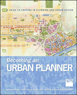 Becoming an Urban Planner: A Guide to Careers in Planning and Urban Design (1118151933) cover image