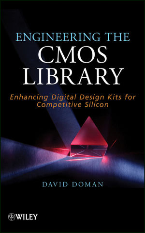 Engineering the CMOS Library: Enhancing Digital Design Kits for Competitive Silicon (1118273133) cover image