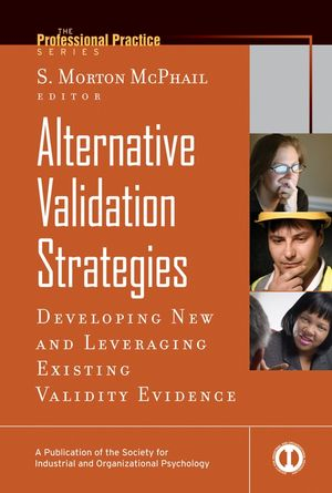 Alternative Validation Strategies: Developing New and Leveraging Existing Validity Evidence (1118289633) cover image