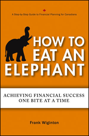 How to Eat an Elephant: Achieving Financial Success One Bite at a Time (1118459733) cover image