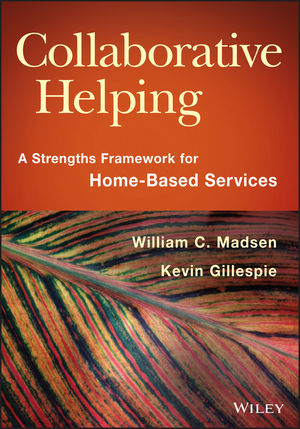 Book Cover Image for Collaborative Helping: A Strengths Framework for Home-Based Services