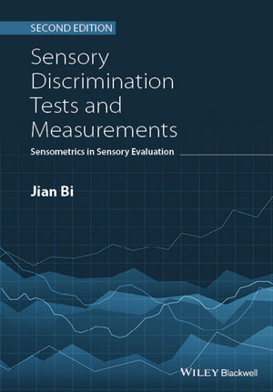 Sensory Discrimination Tests and Measurements: Sensometrics in Sensory Evaluation, 2nd Edition
