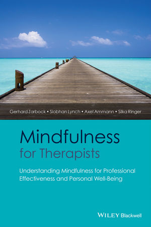 Mindfulness for Therapists: Understanding Mindfulness for Professional Effectiveness and Personal Well-Being
