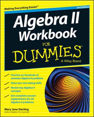 Algebra II Workbook For Dummies, 2nd Edition