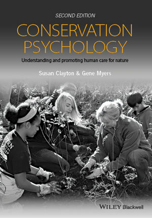 Conservation Psychology: Understanding and Promoting Human Care for Nature, 2nd Edition (1118874633) cover image