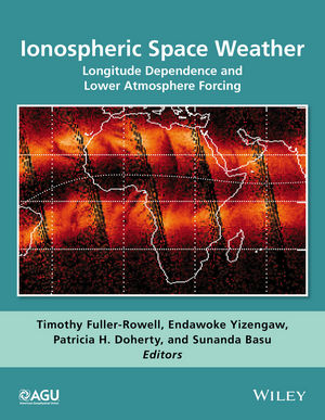 Ionospheric Space Weather: Longitude Dependence and Lower Atmosphere Forcing (1118929233) cover image